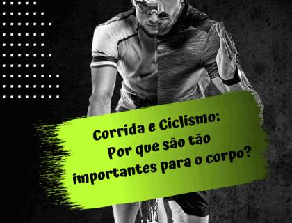 Corrida e Ciclismo: Por que são tão importantes para o corpo?
